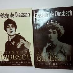 PRINTESA BIBESCU - ULTIMA ORHIDEE - Ghislain de Diesbach - 2 volume - Istorie