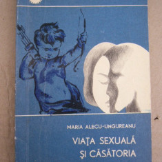CC43 - VIATA SEXUALA SI CASATORIA - MARIA ALECU - UNGUREANU - 1968 - Curs Medicina