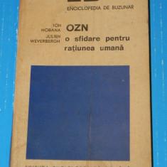 OZN o sfidare pentru ratiunea umana - Ion Hobana Julien Weverbergh (3505 - Carte Hobby Paranormal