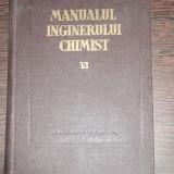 Carte tehnica - MANUALUL INGINERULUI CHIMIST- VOL VI