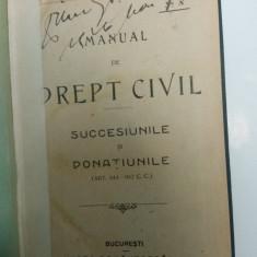 MANUAL DE DREPT CIVIL (SUCCESIUNILE SI DONATIUNILE )- M. A DUMITRESCU - 1921 - Carte Drept civil