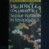S. MOCANU, DUMITRU RADUCANU - PLANTELE MEDICINALE, TEZAUR NATURAL IN TERAPEUTICA - Carte tratamente naturiste