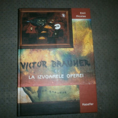 Album Arta - VICTOR BRAUNER LA IZVOARELE OPEREI AVANGARDA DE EMIL NICOLAE.