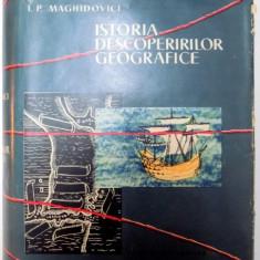 ISTORIA DESCOPERIRILOR GEOGRAFICE de I.P. MAGHIDOVICI 1959 - Carte Geografie