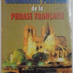 GRAMMAIRE PRATIQUE DE LA PHRASE FRANCAISE de VIORICA AURA PAUS, 1999