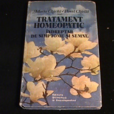 TRATAMENT HOMEOPATIC-INDREPTAR DE SIMPTOME SI SEMNE-M+P CHIRILA- - Carte tratamente naturiste