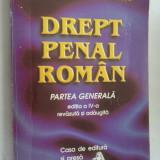 DREPT PENAL ROMAN PARTEA GENERALA, EDITIA A IV A - MITRACHE - Carte Drept penal