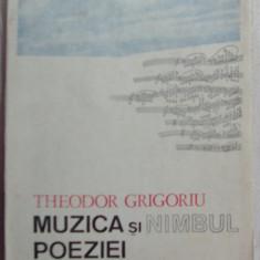 THEODOR GRIGORIU (COMPOZITOR RCM) - MUZICA SI NIMBUL POEZIEI (1986) [480 pag.] - Carte Arta muzicala