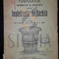 N. I. MOGA, IOAN C. DIMITRIU - POVATUITOR TEORETIC SI PRACTIC PENTRU IMPLETITURI DE RACHITA, BARLAD, 1908 - Carte de colectie