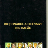 Carmen Istrate Murariu - Dictionarul artei naive din Bacau - Carte veche