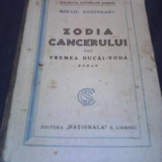 Carte veche - ZODIA CANCERULUI SAU VREMEA DUCAI-VODA-MIHAIL SADOVEANU VOL.I, 1929