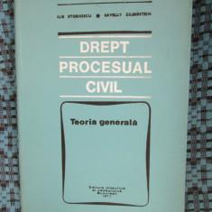 ILIE STOENESCU / SAVELLY ZILBERSTEIN - DREPT PROCESUAL CIVIL. Teoria generala - Carte Drept procesual civil