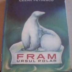 Carte de povesti - Cezar Petrescu - FRAM URSUL POLAR / Ilustratii A. Mihailescu