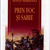 Henryk Sienkiewicz - Prin foc si sabie - 506033