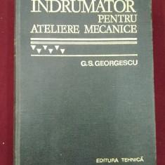 G.S. Georgescu - Indrumator pentru ateliere mecanice - 526557 - Carti Constructii