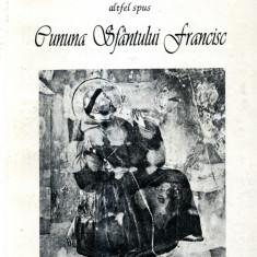 I fioretti di San Francesco, altfel spus: Cununa Sfantului Francisc - 554868 - Carti Crestinism