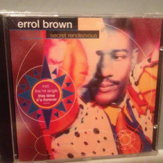 ERROL BROWN - SECRET RENDEZVOUS (1992/WARNER /GERMANY) - CD NOU/Sigilat/Original - Muzica Dance