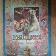 Carte de povesti - FRAM, URSUL POLAR de CEZAR PETRESCU, EDITIA A III A, BUC. 1981