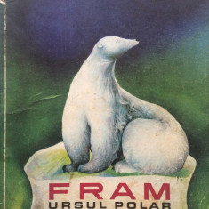 Carte de povesti - FRAM URSUL POLAR - Cezar Petrescu (ilustratii A. Mihailescu)