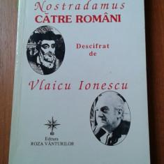 17491 VLAICU IONESCU - MESAJUL LUI NOSTRADAMUS CATRE ROMANI
