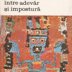 Jean-Pierre Adam - Arheologia intre adevar si impostura - 466438 - Eseu