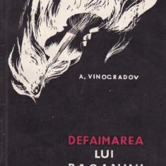 A. Vinogradov - Defaimarea lui Paganini - 635749 - Carte Arta muzicala