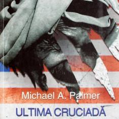 Michael Palmer - Ultima cruciada - 682424 - Carti Islamism