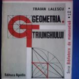 Geometria triunghiului - Traian Lalescu / C51P - Carte Matematica