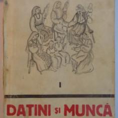 DATINI SI MUNCA de APOSTOL D. CULEA - Carte traditii populare