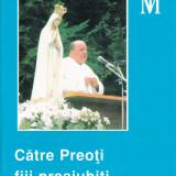 Catre Preoti, fiii preaiubiti ai Sfintei Fecioare - 660726