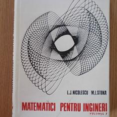 MATEMATICI PENTRU INGINERI, NICOLESCU, VOL I, cartonata - Carte Matematica