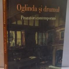 OGLINDA SI DRUMUL, PROZATORI CONTEMPORANI de IRINA PETRAS, 2013 - Studiu literar