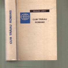 Nicolae Lascu - Cum traiau romanii - Istorie