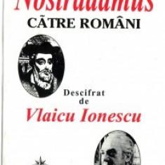 Mesajul lui Nostradamus catre romani descifrat de Vlaicu Ionescu - Carte Hobby Ezoterism