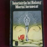 Istorisirile lui Rolang. Mortul fermecat. Povesti populare din Tibet - Carte de povesti