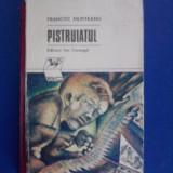 Pistruiatul - Francisc Munteanu / C17P