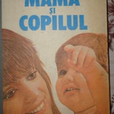 Mama si copilul an 1988/numeroase ilustratii/461pag- Emil si Herta Capraru - Carte Ghidul mamei